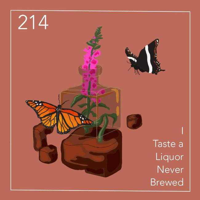 214 I taste a liquor never brewed
