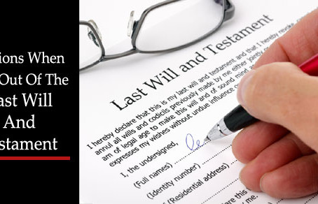 What Options Does One Have if He or She has been Left out of a Last Will and Testament?