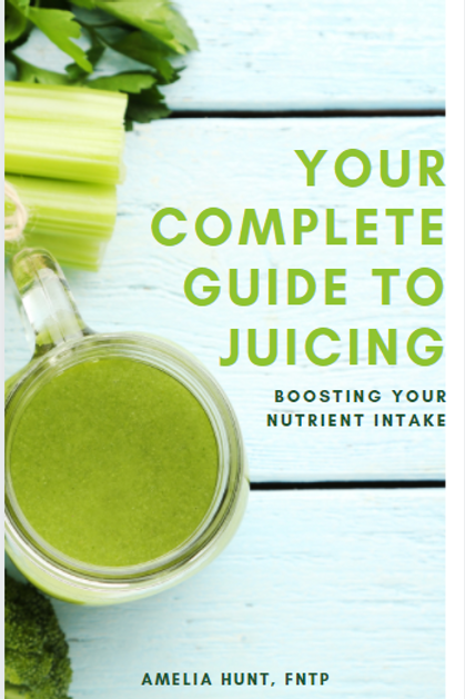 Your Complete Guide to Juicing - Full eBook
