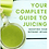 Thumbnail: Your Complete Guide to Juicing - Full eBook