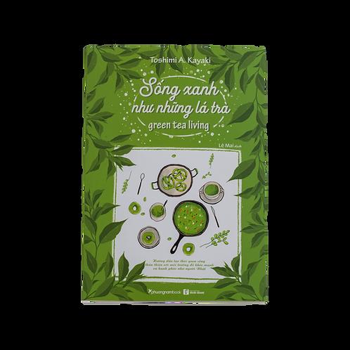Sách - Sống Xanh Như Những Lá Trà/ Book - Green Tea Living