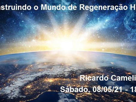 CONSTRUINDO O MUNDO DE REGENERAÇÃO HOJE