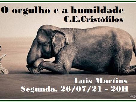 O ORGULHO E A HUMILDADE