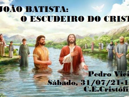 JOÃO BATISTA: O ESCUDEIRO DO CRISTO