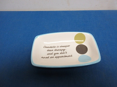 """Small serving candy dish 4x7, """"Chocolate is cheaper…"""