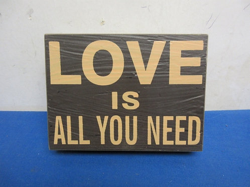 """Small wooden plaque, """"Love is all you need"""""""