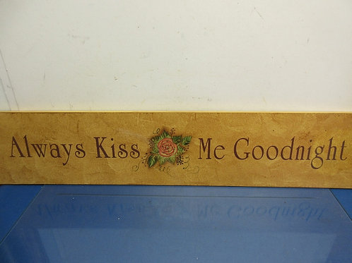 """Always kiss me goodnight"" horizontal wall sign-7.5x38"""