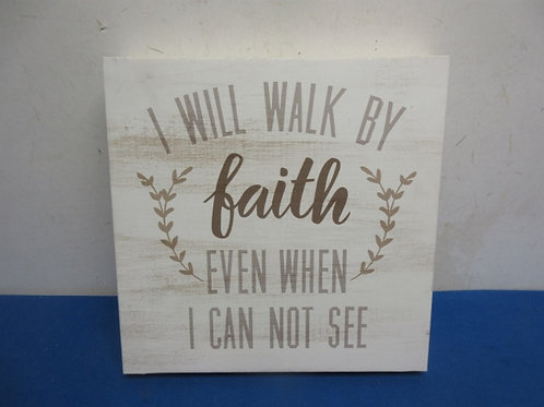 """Stretched vinyl wall hanging """"I will walk by faith..."""