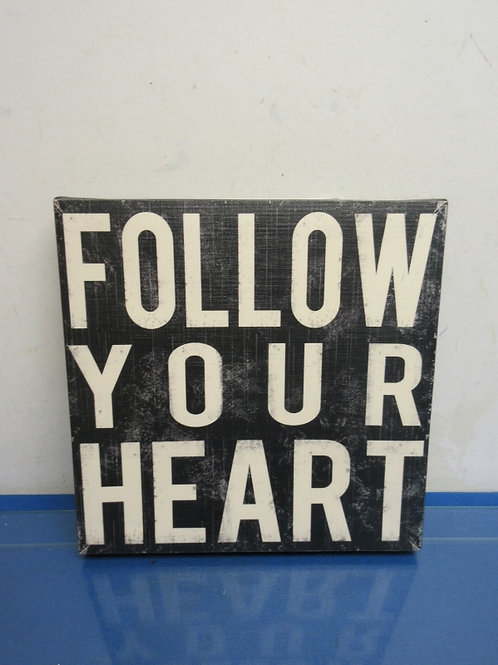 """Stretched vinyl wall hanging """"Follow your heart"""" 12x12"""""""