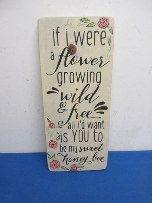 """""""If I were a flower…."""" vertical painted wood wall hanging - 7x17"""