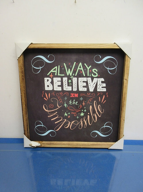 "Framed wall art ""Always believe in the impossible"" 16x16"""