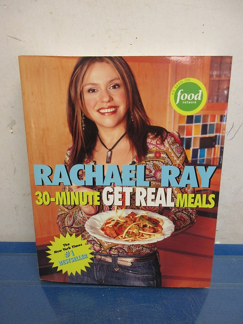 """Rachael Ray 30 minute """"Get real meal cookbook"""""""
