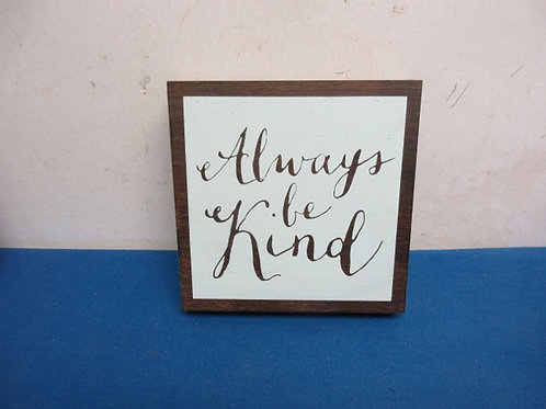 """Small wooden wall plaque """"always be kind"""""""