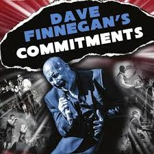 DAVE FINNEGANS COMMITMENTS