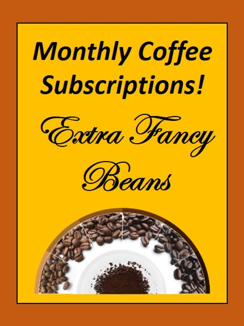 Extra Fancy Coffee - Monthly Subscription