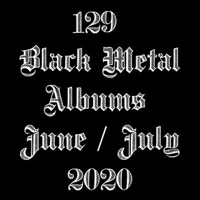 Black Metal Albums June/July 2020