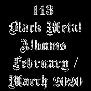 Black Metal Albums  February / March 2020