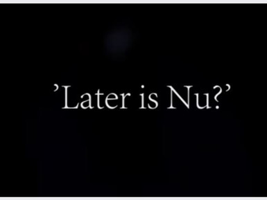 Later Is Nu? Performance Video Release