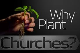 Two Reasons to Plant Churches (1 of 4)