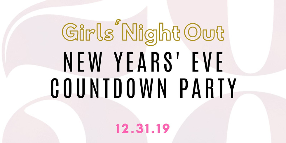 Girls Night Out! New Year's Eve Countdown Party