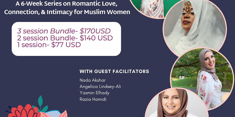 Inspired Love:  6 week Series on Romantic Love, Connection and Intimacy for Muslim Women