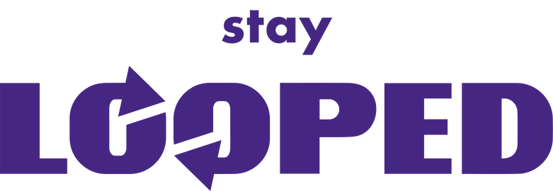 STAY LOOPED.png