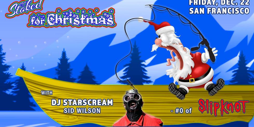 So Stoked for Christmas feat. DJ Starscream of Slipknot