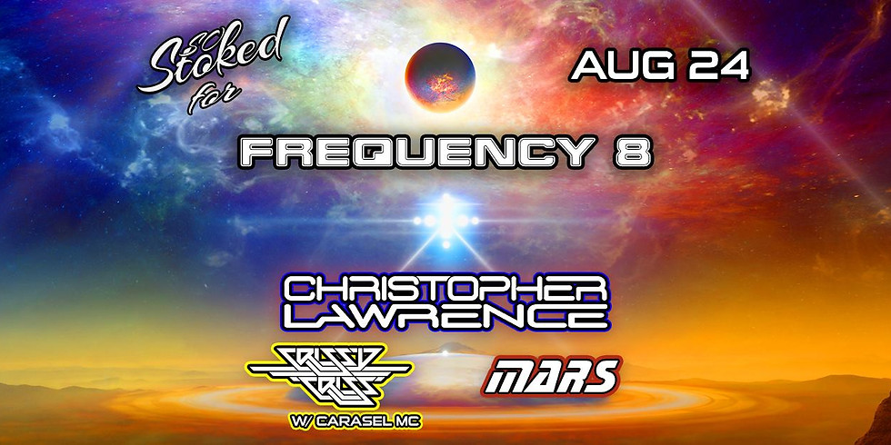 So Stoked Frequency 8: Christopher Lawrence, Crissy Criss, MARS