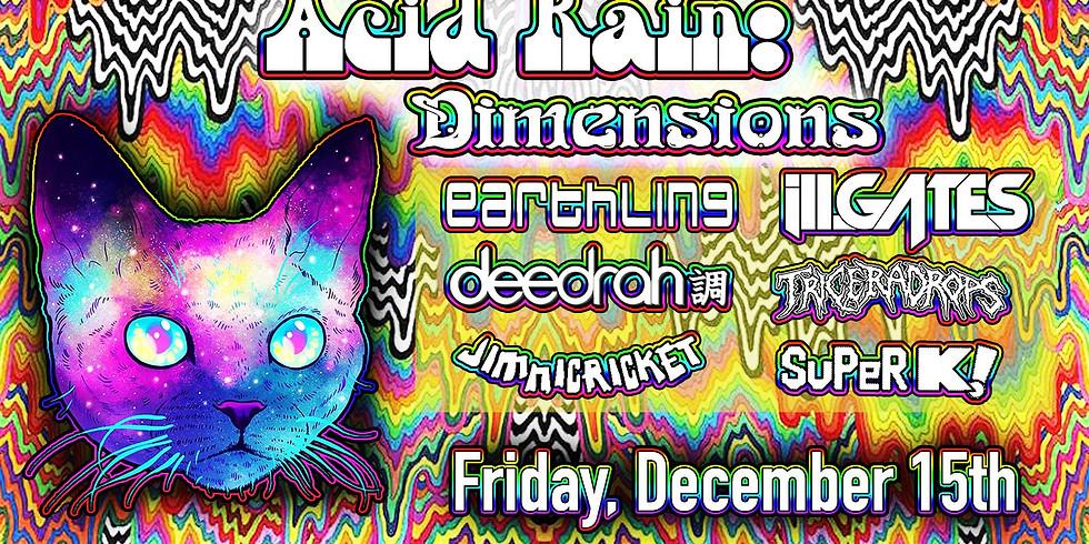 Acid Rain: Dimensions Earthling ill.Gates Deedrah Jimni Cricket+