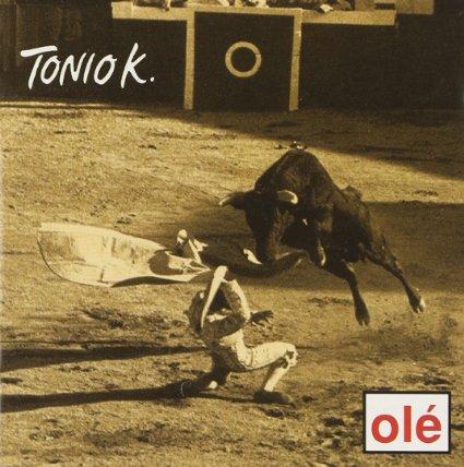 Tonio K.-Olé