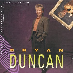Bryan Duncan Anonymous Confessions
