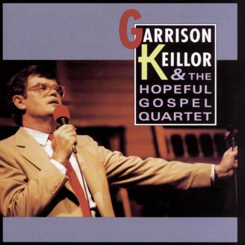 Garrison Keillor-Garrison Keillor and the Hopefull Gospel Quartet