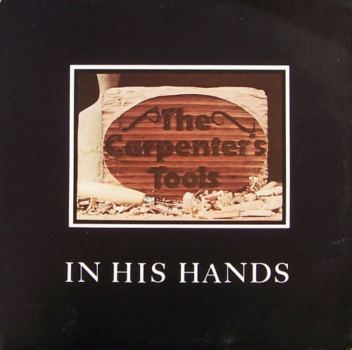 The Carpenter's Tools-In His Hands