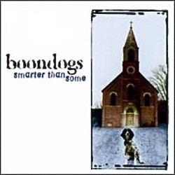 boondogs-Smarter Than Some