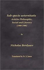 Sub Specie Aeternitatis - Articles Philosophic, Social and Literary (1900-1906)