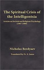 The Spiritual Crisis of the Intelligentsia