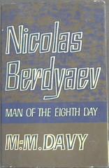Nicholas Berdyaev: Man of the Eighth Day