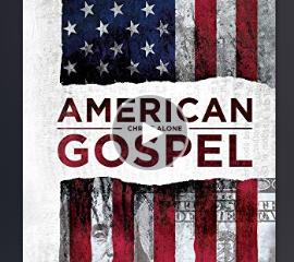 American Gospel - Christ Alone