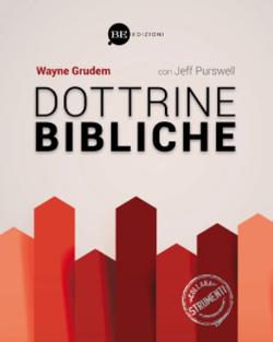 Dottrine_bibliche__Una_concisa_e_attuale_teologia_sistematica__9788897963349___Wayne_Grudem__Jeff_Pu