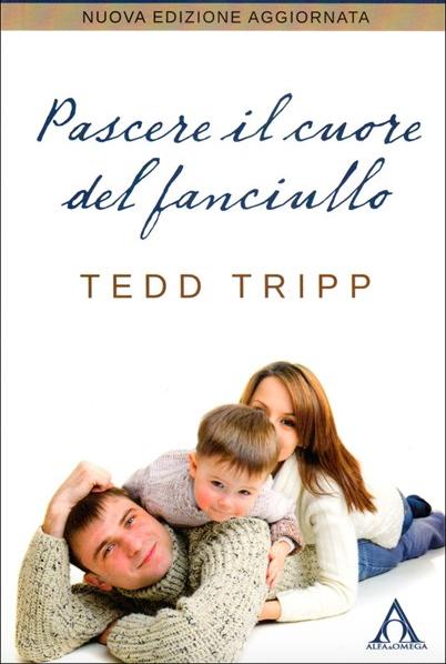 Pascere_il_cuore_del_fanciullo__9788897290377___Ted_Tripp__www_clcitaly_com
