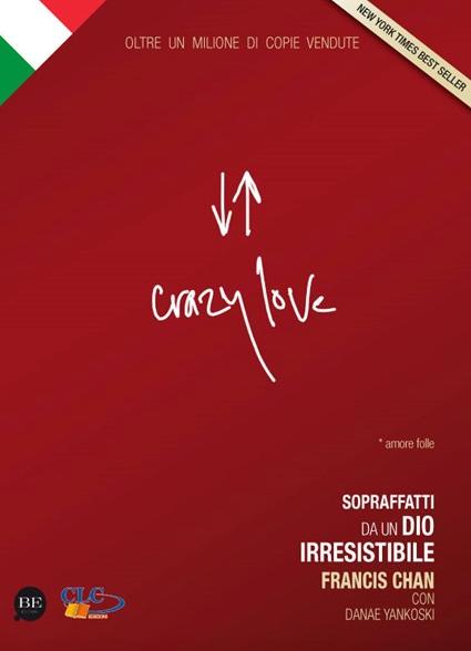 Crazy_love_-_Amore_folle__Sopraffatti_da_un_Dio_irresistibile__9788897963073___Francis_Chan__Danae_Y