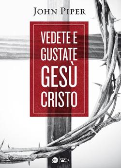 Vedete_e_gustate_Gesù_Cristo__9788897963004___John_Piper__www_clcitaly_com