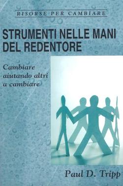Strumenti_nelle_mani_del_Redentore_-_Cambiare_aiutando_gli_altri__9788888747989___Paul_David_Tripp__