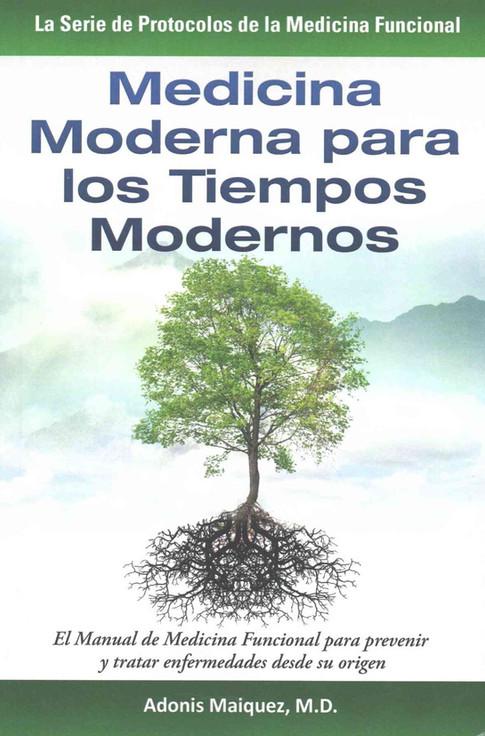 Medicina Moderna Para los Tiempos Modernos - Adonis Maiquez