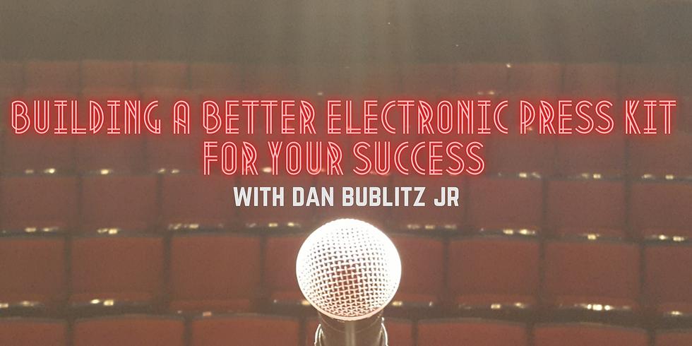 Building A Better Electronic Press Kit For Your Success w/Dan Bublitz Jr