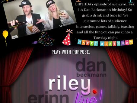 Feb 23: JOIN US for Dan's Birthday on rileyLive!