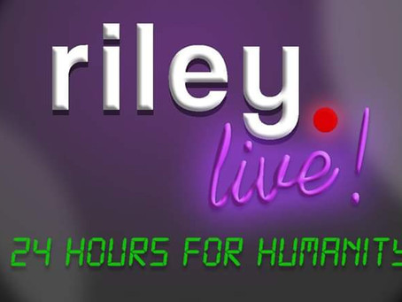 rileyLive: 24 Hours for Humanity