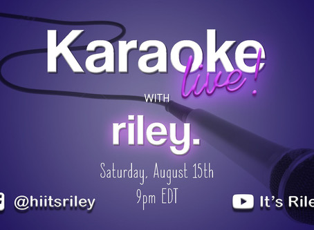 Karaoke Night with riley!