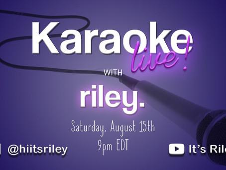Karaoke Night with riley!