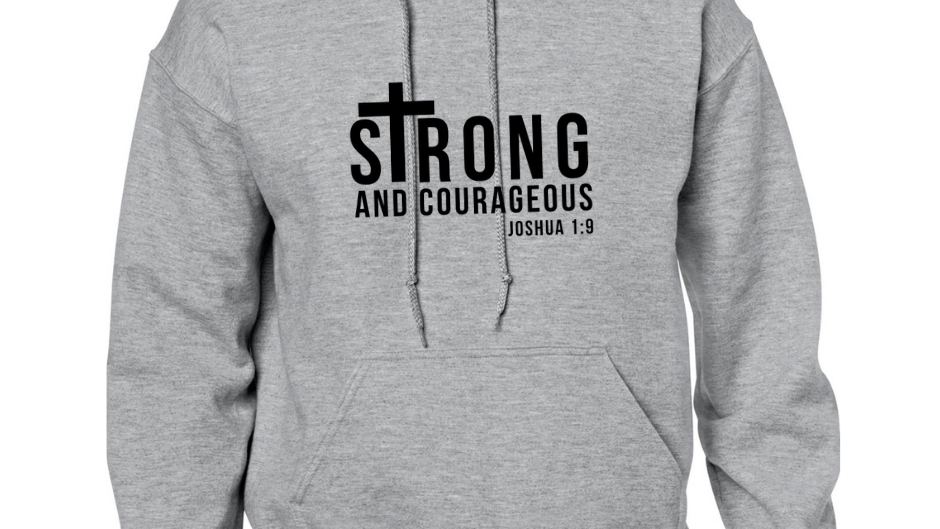 STRONG & COURAGEOUS (Hoodie)